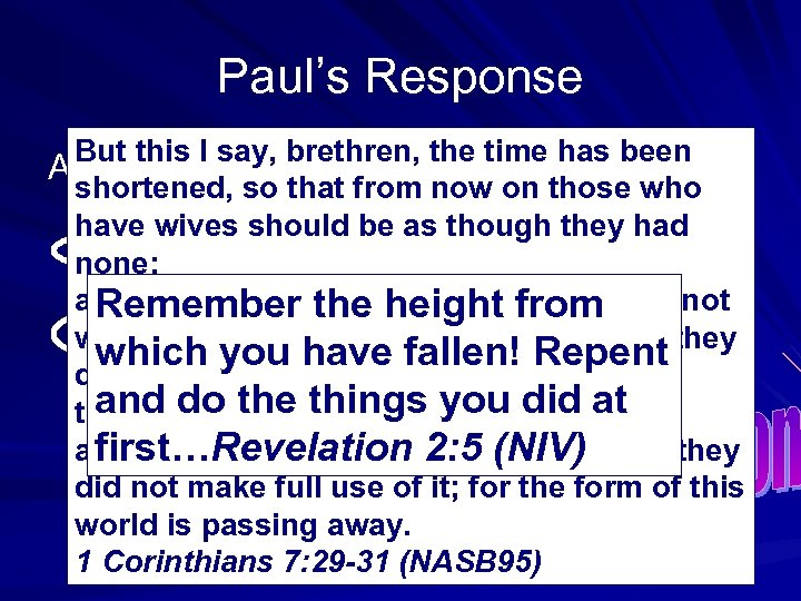 Paul's Response But this I say, brethren, the time has been And he was