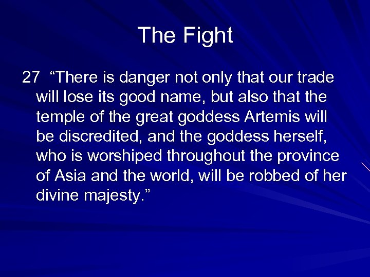 "The Fight 27 ""There is danger not only that our trade will lose its"