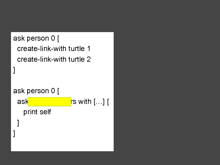ask person 0 [ create-link-with turtle 1 create-link-with turtle 2 ] ask person 0