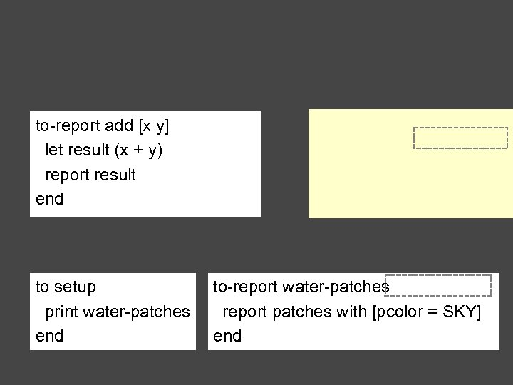 to-report add [x y] let result (x + y) report result end to setup