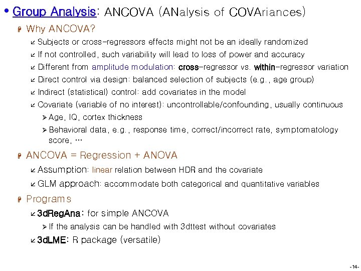 • Group Analysis: ANCOVA (ANalysis of COVAriances) H Why ANCOVA? å Subjects or