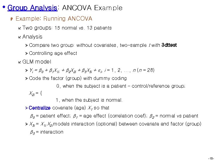 • Group Analysis: ANCOVA Example H Example: Running ANCOVA å Two groups: 15