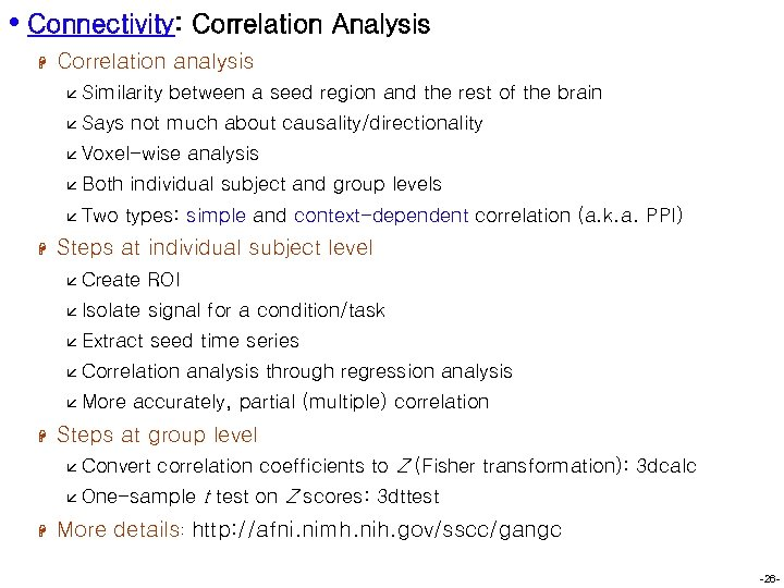 • Connectivity: Correlation Analysis H Correlation analysis å Similarity å Says between a