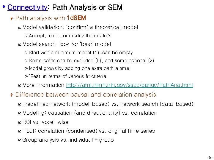 • Connectivity: Path Analysis or SEM H Path analysis with 1 d. SEM
