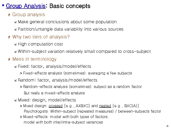 • Group Analysis: Basic concepts H Group analysis å Make general conclusions about