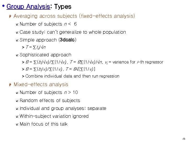 • Group Analysis: Types H Averaging across subjects (fixed-effects analysis) å Number å