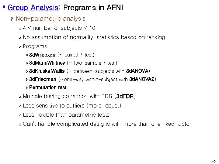 • Group Analysis: Programs in AFNI H Non-parametric analysis å 4 < number