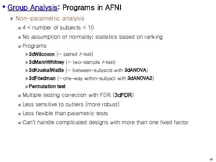 • Group Analysis: Programs in AFNI H Non-parametric analysis å 4 < number