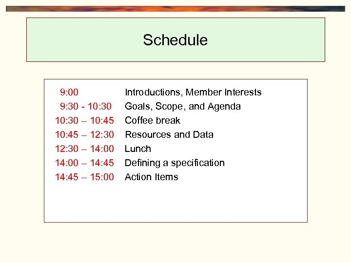 Schedule 9: 00 9: 30 - 10: 30 – 10: 45 – 12: 30