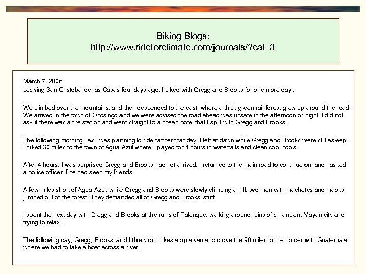 Biking Blogs: http: //www. rideforclimate. com/journals/? cat=3 March 7, 2006 Leaving San Cristobal de