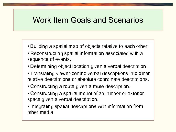 Work Item Goals and Scenarios • Building a spatial map of objects relative to