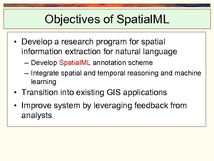 Objectives of Spatial. ML • Develop a research program for spatial information extraction for
