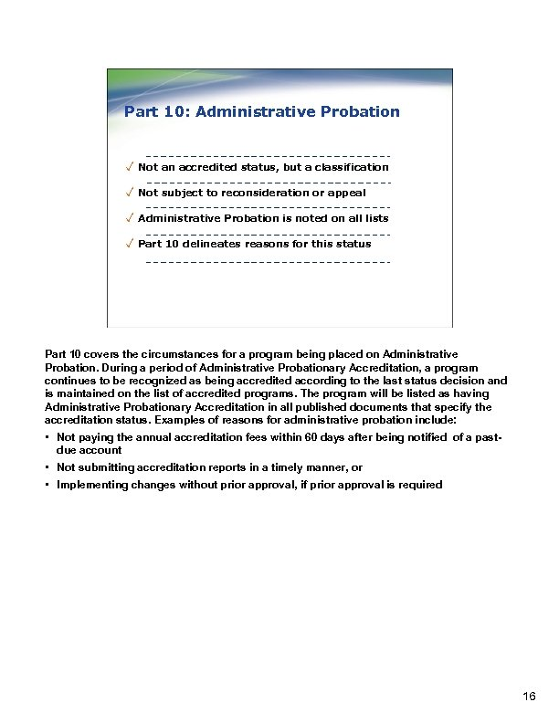 Part 10: Administrative Probation ✓ Not an accredited status, but a classification ✓ Not