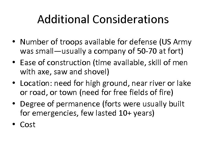 Additional Considerations • Number of troops available for defense (US Army was small—usually a