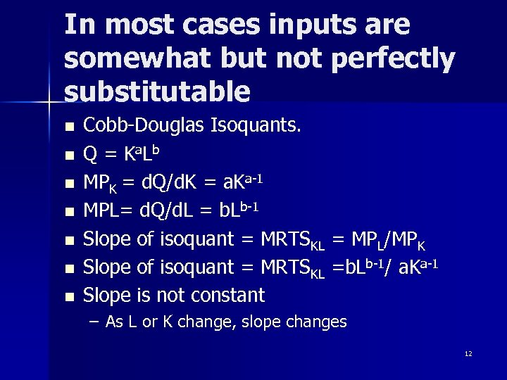 In most cases inputs are somewhat but not perfectly substitutable n n n n
