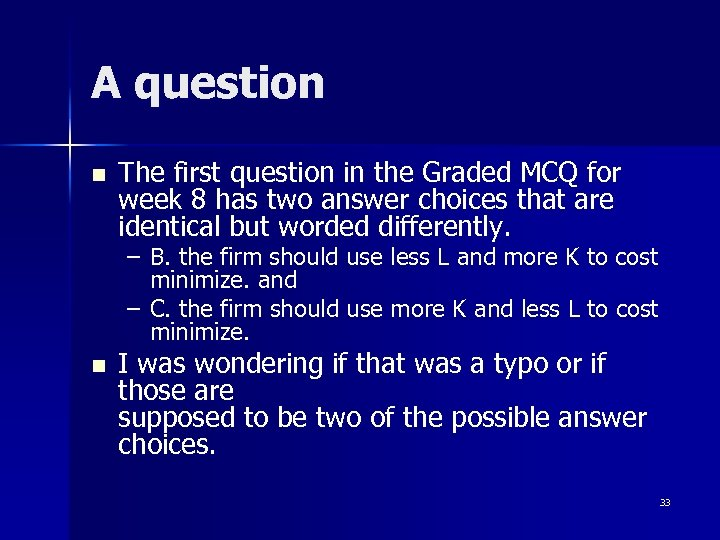 A question n The first question in the Graded MCQ for week 8 has
