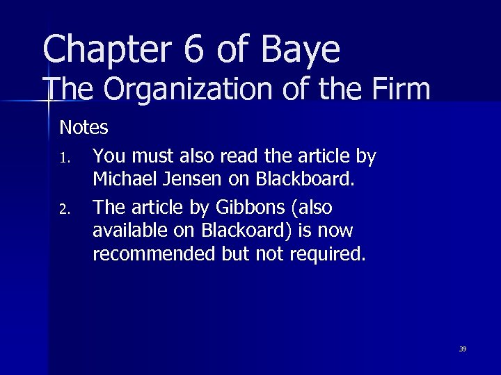 Chapter 6 of Baye The Organization of the Firm Notes 1. You must also