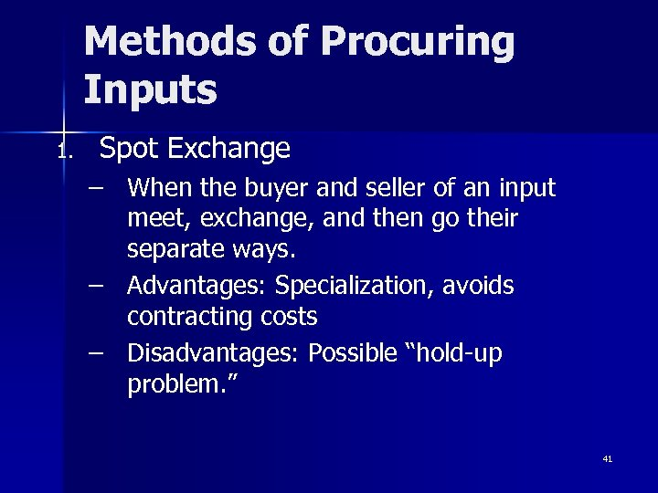 Methods of Procuring Inputs 1. Spot Exchange – When the buyer and seller of