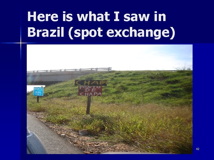 Here is what I saw in Brazil (spot exchange) 42
