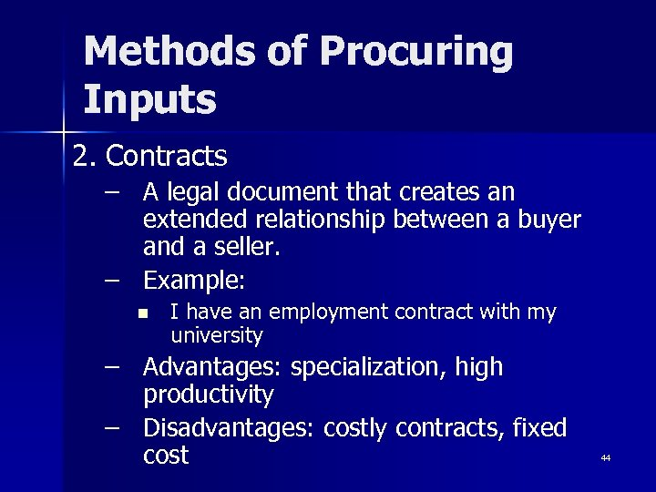 Methods of Procuring Inputs 2. Contracts – A legal document that creates an extended