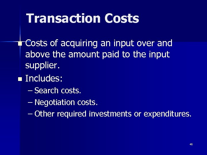 Transaction Costs of acquiring an input over and above the amount paid to the