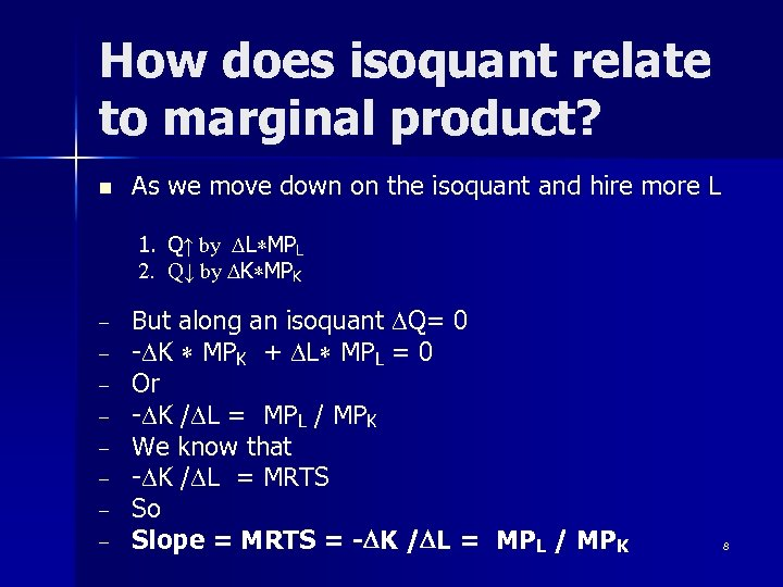 How does isoquant relate to marginal product? n As we move down on the