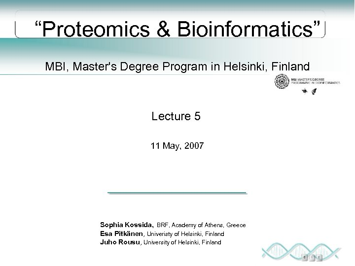 """Proteomics & Bioinformatics"" MBI, Master's Degree Program in Helsinki, Finland Lecture 5 11 May,"