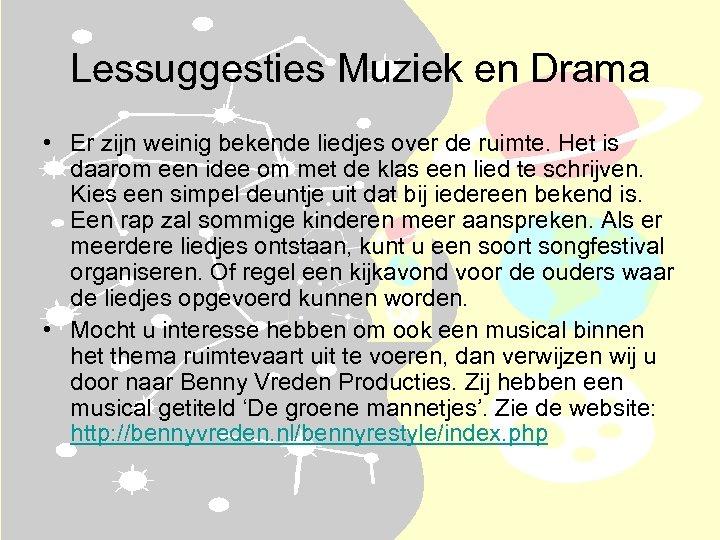 Lessuggesties Muziek en Drama • Er zijn weinig bekende liedjes over de ruimte. Het