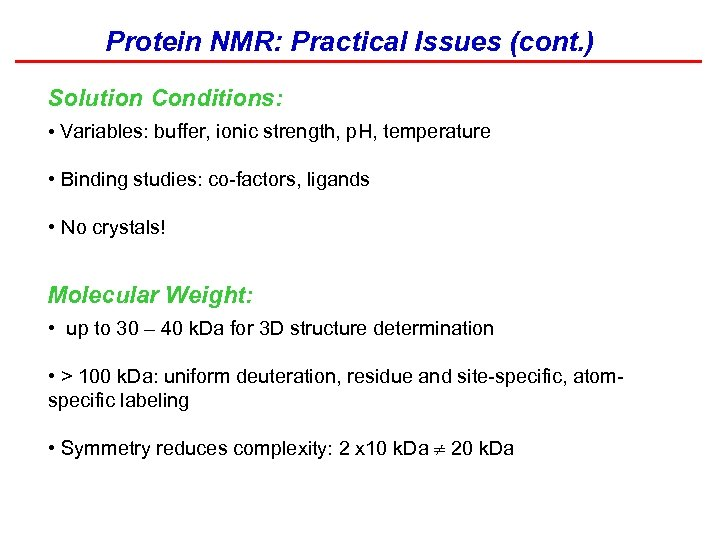 Protein NMR: Practical Issues (cont. ) Solution Conditions: • Variables: buffer, ionic strength, p.