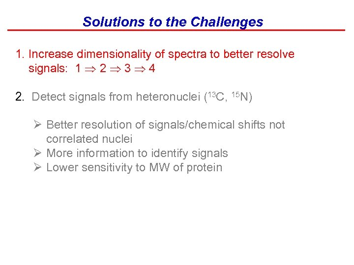 Solutions to the Challenges 1. Increase dimensionality of spectra to better resolve signals: 1