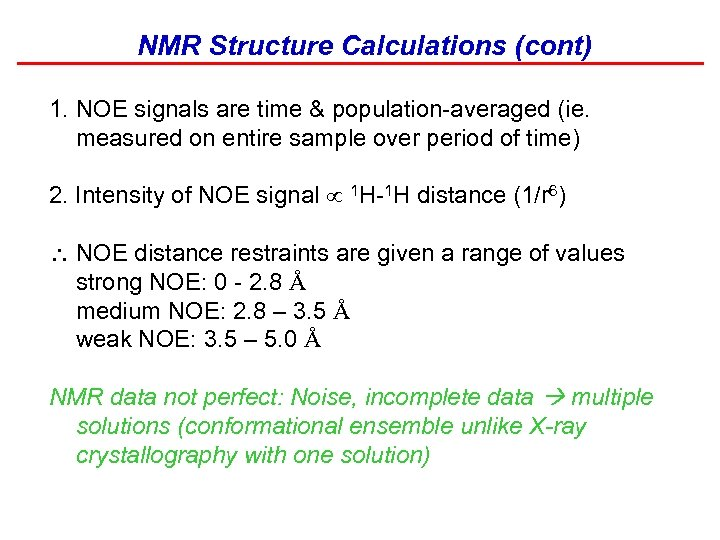 NMR Structure Calculations (cont) 1. NOE signals are time & population-averaged (ie. measured on
