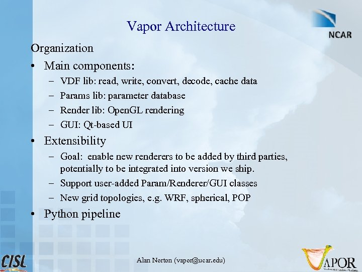Vapor Architecture Organization • Main components: – – VDF lib: read, write, convert, decode,
