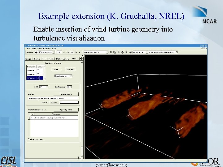 Example extension (K. Gruchalla, NREL) Enable insertion of wind turbine geometry into turbulence visualization