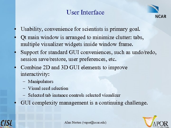 User Interface • Usability, convenience for scientists is primary goal. • Qt main window