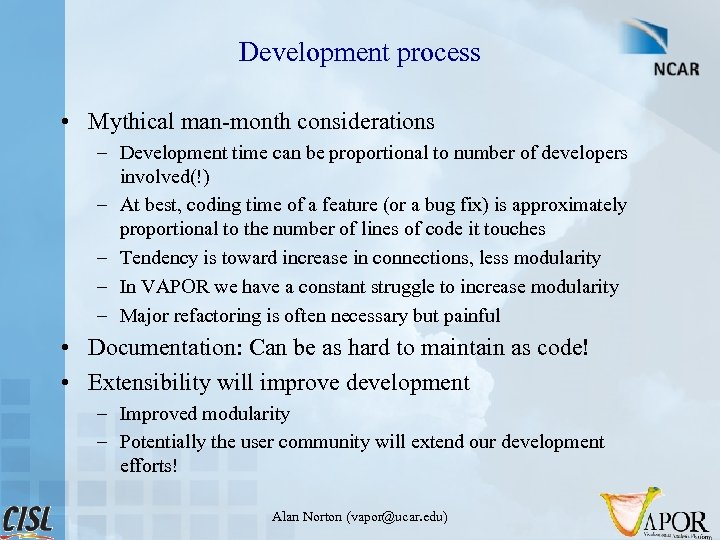Development process • Mythical man-month considerations – Development time can be proportional to number