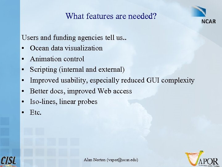 What features are needed? Users and funding agencies tell us. . • Ocean data