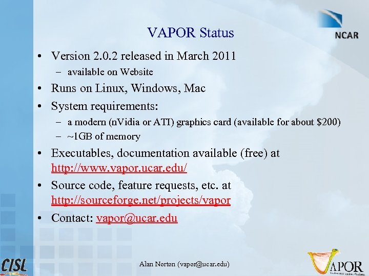 VAPOR Status • Version 2. 0. 2 released in March 2011 – available on