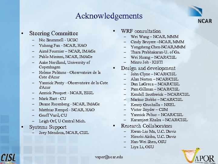 Acknowledgements • • Steering Committee – – – – • Nic Brummell - UCSC