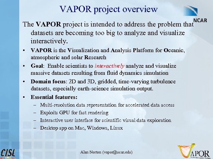 VAPOR project overview The VAPOR project is intended to address the problem that datasets