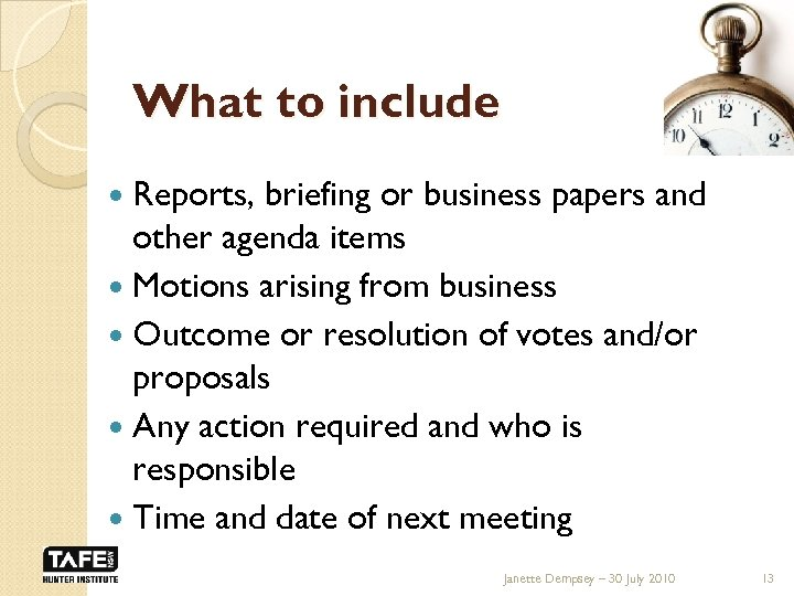 What to include Reports, briefing or business papers and other agenda items Motions arising