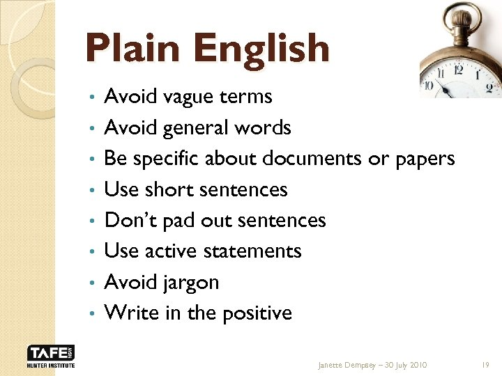 Plain English • • Avoid vague terms Avoid general words Be specific about documents