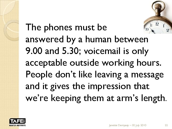 The phones must be answered by a human between 9. 00 and 5. 30;