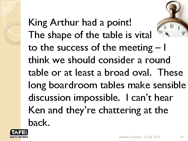 King Arthur had a point! The shape of the table is vital to the