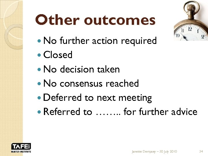 Other outcomes No further action required Closed No decision taken No consensus reached Deferred