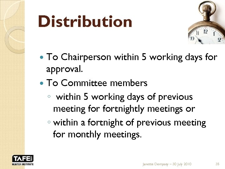Distribution To Chairperson within 5 working days for approval. To Committee members ◦ within