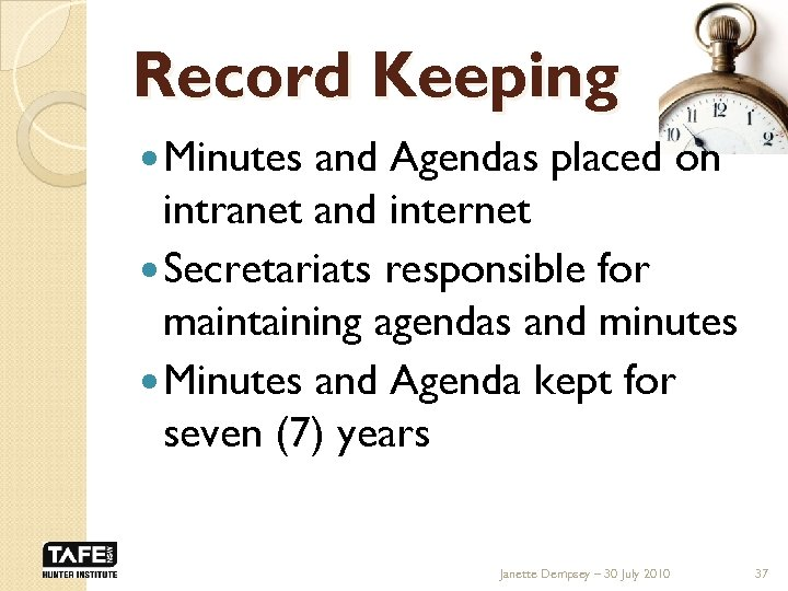 Record Keeping Minutes and Agendas placed on intranet and internet Secretariats responsible for maintaining