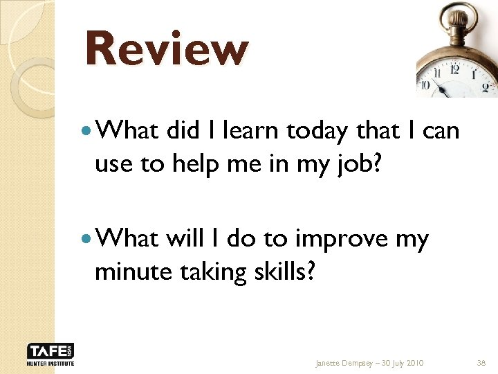 Review What did I learn today that I can use to help me in