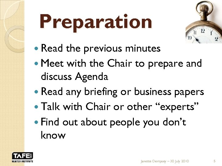Preparation Read the previous minutes Meet with the Chair to prepare and discuss Agenda