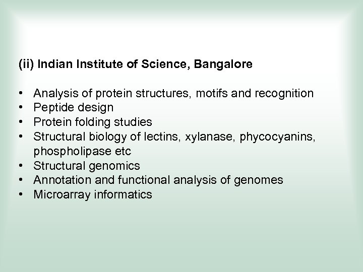(ii) Indian Institute of Science, Bangalore • • Analysis of protein structures, motifs and
