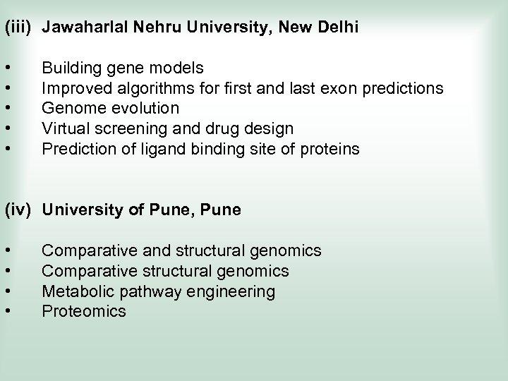 (iii) Jawaharlal Nehru University, New Delhi • • • Building gene models Improved algorithms